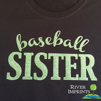 BASEBALL SISTER cursive, sparkly glitter t-shirt with your choice of color-- fitted, regular, or long sleeve