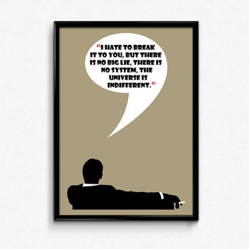 Mad Men Poster Don Draper Quote - There Is No Big Lie, The Universe Is Indifferent - Art Print - 8x10 to 24x36 - Vintage Style Minimal