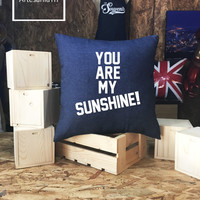You Are My Sunshine Pillow case Jean cotton canvas, Cushion cover, pillow cover, small pillow case, 16x16 , canvas pillow cover