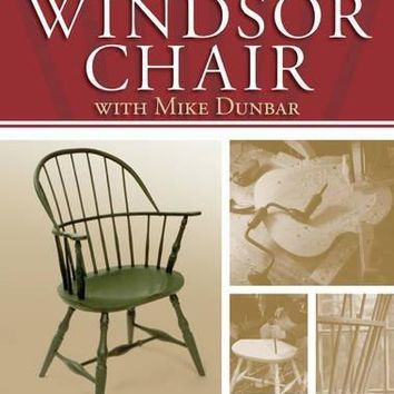 Make a Windsor Chair With Mike Dunbar UPD EXP