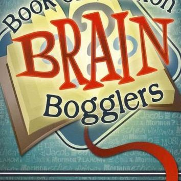 Book of Mormon Brain Bogglers