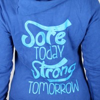 oGorgeous Gym Boutique - Sore Today Strong Tomorrow Skinny Zip Hoodie