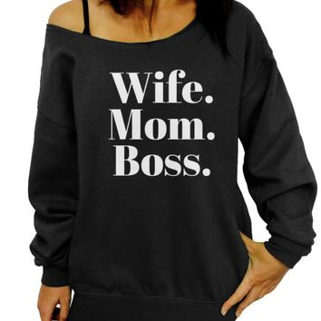 Wife Mom Boss, Sweatshirt, Gift for Mom, New Mom Shirt, Mother's Day Gift, Off the Shoulder, Oversized, Slouchy Sweatshirt, Women's Clothing