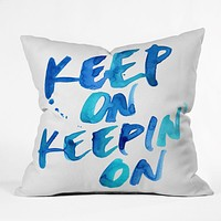 CMYKaren Keep On Keepin On Throw Pillow