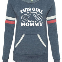 Mom to be New Mom This Girl is going to be a Mommy Sport Eco Fleece Sweatshirt Womens sweater Valentine's Day Baby Pregnancy shirt