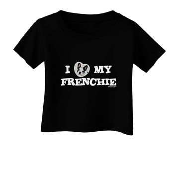 I Heart My Frenchie Infant T-Shirt Dark by TooLoud