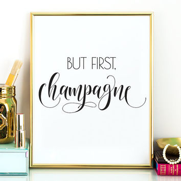 New Years PRINTABLE,But first champagne,dining room art,kitchen wall decor,kitchen printables,but first wine,bar,new years printable decor