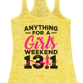 Anything For A Girls Weekend 13.1 Burnout Tank Top By Funny Threadz