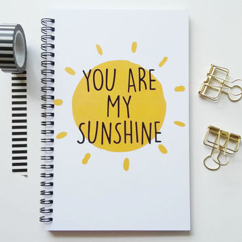 Writing journal, spiral notebook, bullet journal, sketchbook, yellow sun, blank lined grid - You are my sunshine