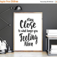 Scandinavian Design Poster, Printable Word Art, Stay Close To What Keeps You Alive, Printable Wisdom, Scandinavian Print, Typographic Poster
