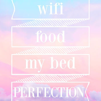 wifi, food, my bed, perfection Art Print by Sara Eshak