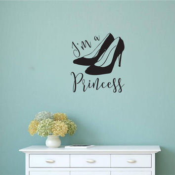I'm a Princess with High Heel Shoes Vinyl Wall Decal Sticker Graphic
