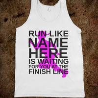 Running Like Your Guy Is Waiting for you at the Finish Line Customize Shirt