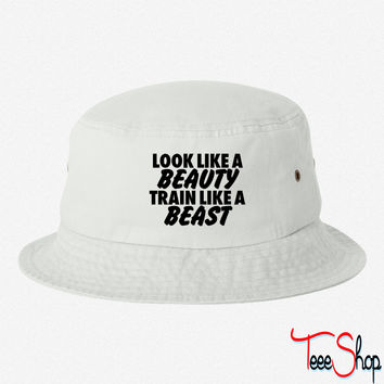 Look Like A Beauty Train Like A Beast bucket hat