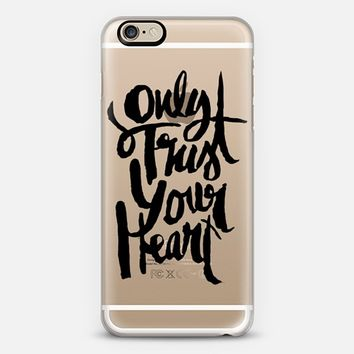 Pretty Cute Girly Chic Elegant Calligraphic Only Trust Your Heart Handwritten Design iPhone 6 case by hyakume | Casetify