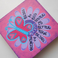 Being A Big Sister Is Better Than Being A Princess - 6x6 Stretched Canvas - Butterfly/Flower Wall Art