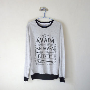 Avada Kedavra Bitch Unisex Long Sleeve Tshirt / Harry Potter / Tumblr Inspired / Plus Size/ Toddler, Kid Size