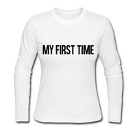 My first time Long Sleeve Shirt
