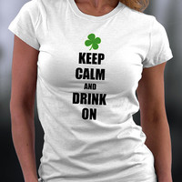 St. Patrick's Day T Shirt, Birthday Gift, Luck Of The Irish T Shirt, Keep Calm And Drink On T Shirt