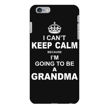 ....i am going to be a Grandma iPhone 6/6s Plus Case