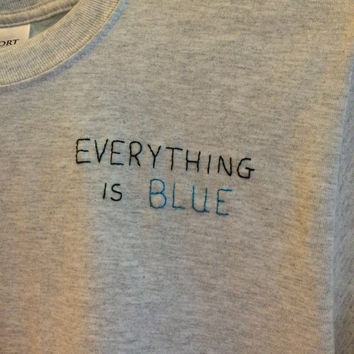 Everything Is BLUE T-Shirt