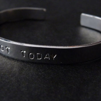 Game of Thrones Inspired Not Today Bracelet Adjustable Cuff Hand Stamped