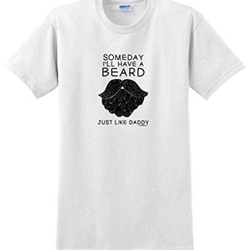 Someday I'll Have a Beard Just Like Daddy T-Shirts - Men's Crew Neck Novelty Top Tee