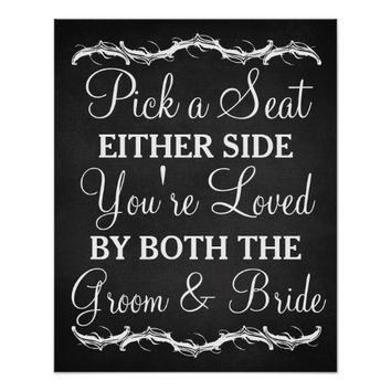 Pick a Seat Either Side chalkboard wedding sign Poster
