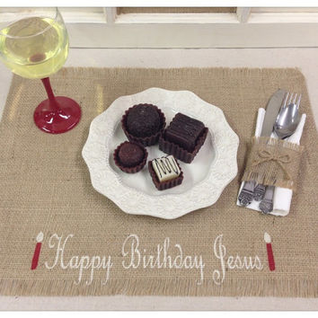 Burlap Placemats - set of 4, 6, or 8 with Happy Birthday Jesus and a candle design