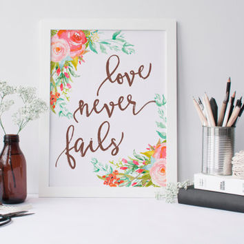 Love never fails Printable Quote printable artwork 8x10 inspirational quote wall art decor dorm decor floral watercolor art home printable