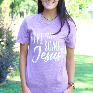 Love Me Some Jesus Tee {H. Purple}