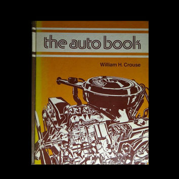 The Auto Book by William Harry Crouse Hardcover Book 1974 First Printing