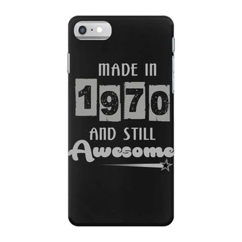 made in 1970 and still awesome iPhone 7 Case
