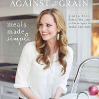 Meals Made Simple: Gluten-Free, Dairy-Free, and Paleo Recipes to Make Anytime (Against All Grain)