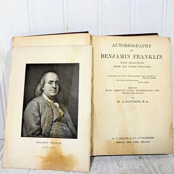 Autobiography of Benjamin Franklin With Selections From His Other Writings by H. A. Davidson, M. A. ©1908 - Early 20th Century School Book