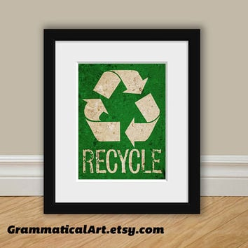 Recycle Print Poster - Environmental Sign Geekery Gift - Teacher Gift / Gifts for Teachers Science Art