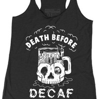 Women's Death Before Decaf Racer Back Tank