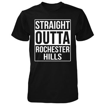 Straight Outta Rochester Hills City. Cool Gift - Unisex Tshirt