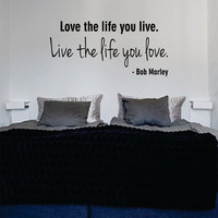 Bob Marley Love the Life You Live Decal Quote Sticker Wall Vinyl Art Decor