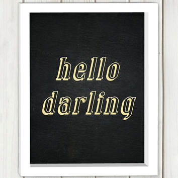 Hello darling printable art, DIGITAL FILE, typography print, wall art, home decor,inspirational quote,typographic print