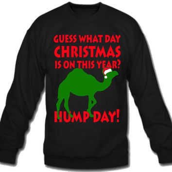Guess What Day Christmas Is On Sweatshirt Crew Neck