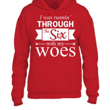 Running Through The Six With My Woes - UNISEX HOODIE