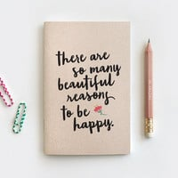 Recycled Handmade Notebook & Pencil Set - There Are So Many Beautiful Reasons to Be Happy