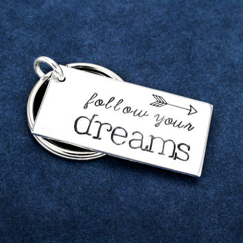Follow Your Dreams - Graduation Gifts - Class of 2017 - Aluminum Key Chain