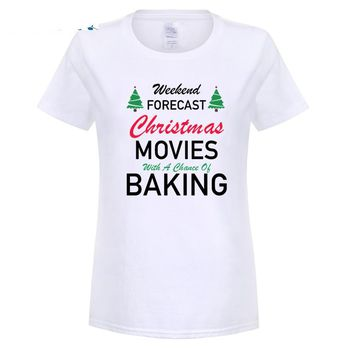 Weekend Forecast Christmas Movies With A Chance Of Baking - Women's Tee