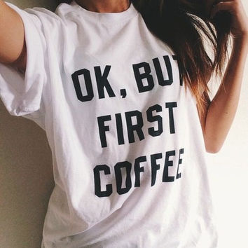 Ok, But First Coffee - Short Sleeve Unisex Tee Tshirt