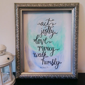 Act Justly, Love Mercy, Walk Humbly Wall Art Watercolor Print, Handlettering