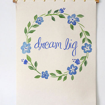 "Dream Big--Wall Art--Watercolored floral wreath--Beautiful modern calligraphy--Printable Decor--DIY--Watercolor painting 8.5""x11"""