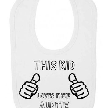 This Kid Loves Their Auntie Thumbs UpVelcro Fastening Baby Bib
