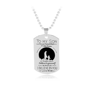 To My Son I Love You I Believe In YouI Hope You Believe Yourself Love Mom Pendant Necklace Trendy Alloy Silver Jewelry Gift